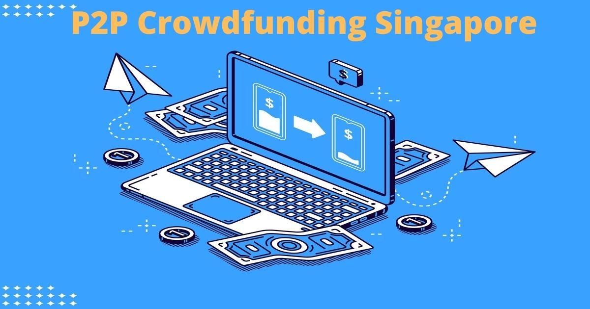 P2P crowdfunding Singapore